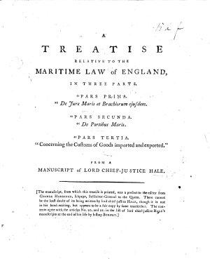 A Treatise relative to the Maritime Law of England     From a Manuscript of Lord Chief Justice Hale   Edited by F  Hargrave   PDF