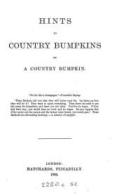 Hints to country bumpkins, by a country bumpkin