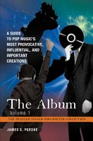 The Album  A Guide to Pop Music s Most Provocative  Influential  and Important Creations  4 volumes  PDF
