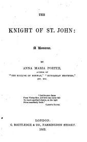 The Knight of St. John, a romance, etc