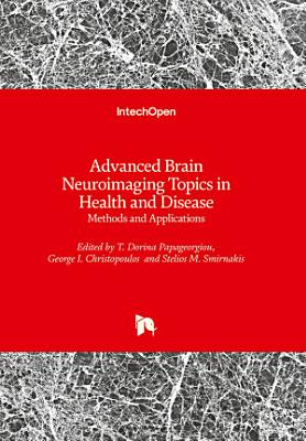 Advanced Brain Neuroimaging Topics in Health and Disease