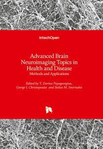 Advanced Brain Neuroimaging Topics in Health and Disease