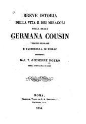 Breve istoria della vita e dei miracoli della beata Germana Cousin: vergine secolare e pastorella di Pibrac