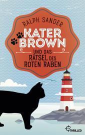 Kater Brown und das Rätsel des Roten Raben: Kurzkrimi