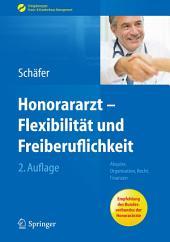 Honorararzt - Flexibilität und Freiberuflichkeit: Akquise, Organisation, Recht, Finanzen, Ausgabe 2