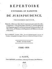 Répertoire universel et raisonné de jurisprudence: Volume5