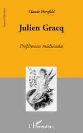 Julien Gracq: Préférences médiévales