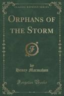 Orphans of the Storm  Classic Reprint  PDF