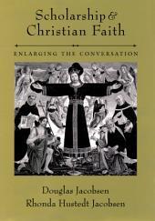Scholarship and Christian Faith: Enlarging the Conversation