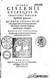 Augerii Gislenii Busbequii... epistolae IV...