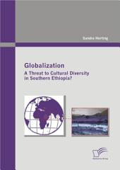 Globalization: A Threat to Cultural Diversity in Southern Ethiopia?