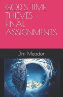 God's Time Thieves - Final Assignments