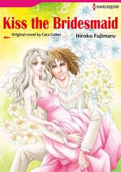 KISS THE BRIDESMAID