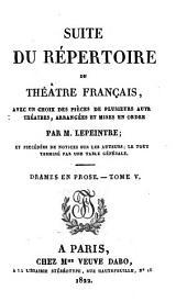 Suite du Répertoire du Théâtre Français: Drames en prose I-V