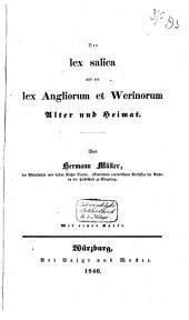 Der Lex Salica und der Lex Angliorum et Werinorum: Alter und Heimat