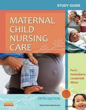 Study Guide for Maternal Child Nursing Care: Edition 5