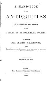 A Hand-book to the Antiquities in the Grounds and Museum of the Yorkshire Philosophical Society