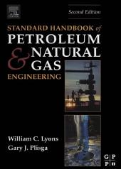 Standard Handbook of Petroleum and Natural Gas Engineering: Edition 2