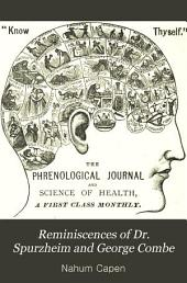 Reminiscences of Dr. Spurzheim and George Combe: And a Review of the Science of Phrenology, from the Period of Its Discovery by Dr. Gall, to the Time of the Visit of George Combe to the United States, 1838, 1840