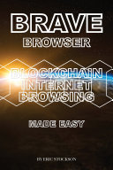 Brave Browser: Blockchain Internet Browsing Made Easy