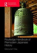 Routledge Handbook of Premodern Japanese History PDF