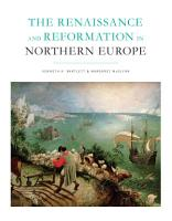 The Renaissance and Reformation in Northern Europe PDF