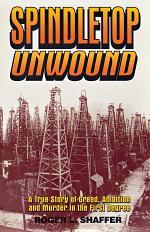 Spindletop unwound