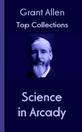 Science in Arcady: Grant Allen's Top Collection