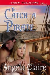 To Catch a Pirate