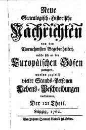 Neue genealogisch-historische Nachrichten von den vornehmsten Begebenheiten, welche sich an den europäischen Höfen zugetragen: Band 11