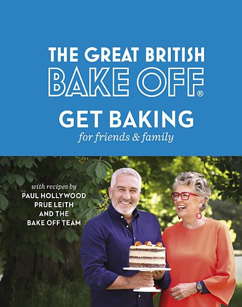 Download The Great British Bake Off  Get Baking for Friends and Family Book
