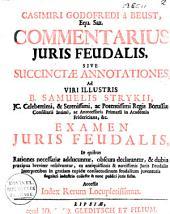 Commentarius juris feudalis, sive succinctae annotationis ad ... Samuelis Strykii Examen juris feudalis ...