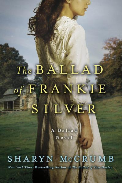 Download The Ballad of Frankie Silver Book