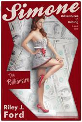 Romance: Simone - Adventures in Dating (The Billionaire: Book 1)