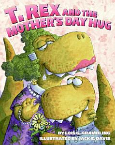T  Rex and the Mother s Day Hug PDF