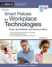 Smart Policies for Workplace Technologies: Email, Social Media, Cell Phones & More, Edition 5