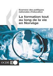 Examens des politiques nationales d'éducation Examens des politiques nationales d'éducation : La formation tout au long de la vie en Norvège 2002