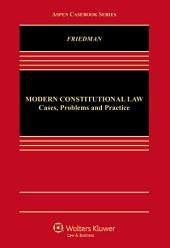 Modern Constitutional Law: Cases, Problems and Practice