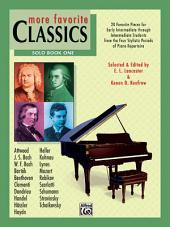 More Favorite Classics: Solo, Book 1: 20 Favorite Pieces for Early Intermediate Through Intermediate Students from the Four Stylistic Periods of Piano Repertoire