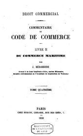 Droit commercial: commentaire du code de commerce. Livre II. Du commerce maritime, Volume4