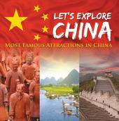 Let's Explore China (Most Famous Attractions in China): China Travel Guide