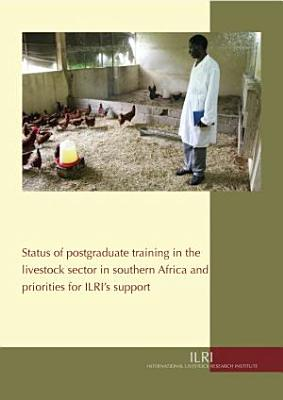 Status of Postgraduate Training in the Livestock Sector in Southern Africa and Priorities for ILRI s Support PDF