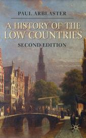 A History of the Low Countries: Edition 2