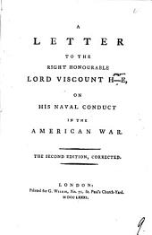 A Letter to the Right Honourable Lord Viscount H-e: On His Naval Conduct in the American War