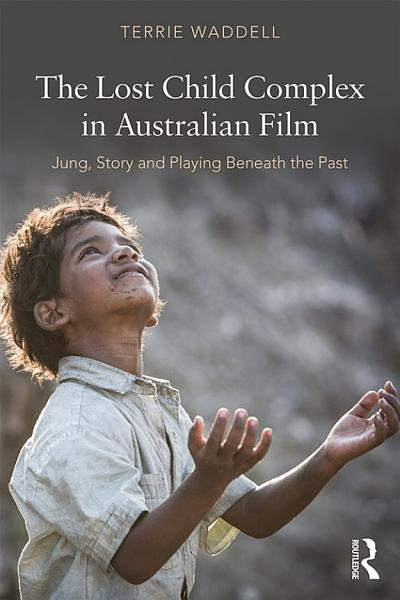 The Lost Child Complex in Australian Film