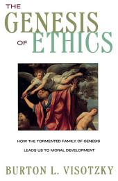 The Genesis of Ethics: How the Tormented Family of Genesis Leads Us to Moral Development
