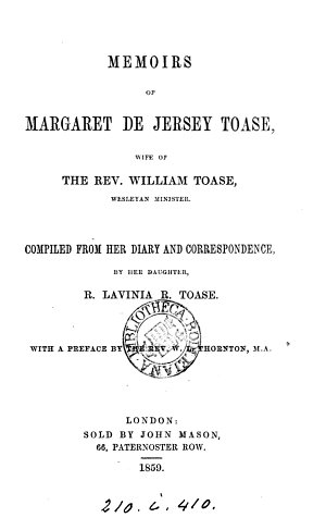 Memoirs of Margaret de Jersey Toase  compiled from her diary and correspondence