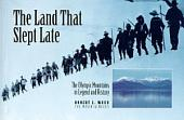 The Land That Slept Late: The Olympic Mountains in Legend and History
