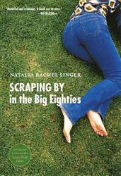 Scraping By In The Big Eighties Book PDF