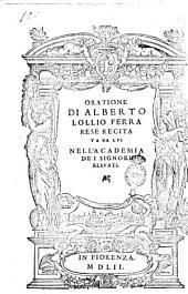 Oratione di Alberto Lollio ferrarese recitata da lui nell'Academia dei signori Eleuati